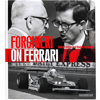 FORGHIERI ON FERRARI 1947 TO THE PRESENT